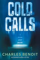 Cold Calls ebook by Charles Benoit