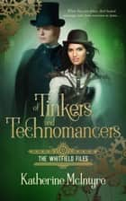 Of Tinkers and Technomancers ebook by Katherine McIntyre