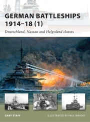 German Battleships 1914–18 (1) - Deutschland, Nassau and Helgoland classes ebook by Gary Staff, Mr Paul Wright