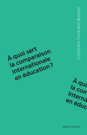 À quoi sert la comparaison internationale en éducation ? ebook by Olivier Rey, Hélène Buisson-Fenet
