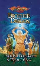 Brother of the Dragon - The Barbarians, Book 2 ebook by Paul B. Thompson, Tonya C. Cook