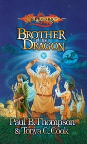 Brother of the Dragon - The Barbarians, Book 2 ebook by Paul B. Thompson,Tonya C. Cook