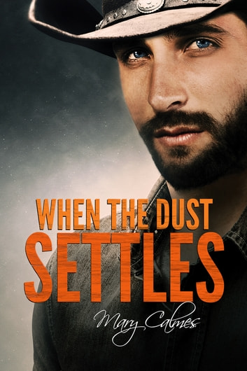 When the Dust Settles ebook by Mary Calmes