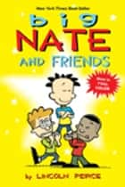 Big Nate and Friends ebook by