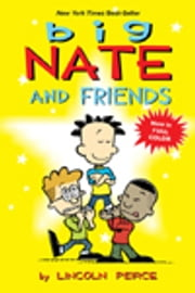 Big Nate and Friends ebook by Peirce, Lincoln