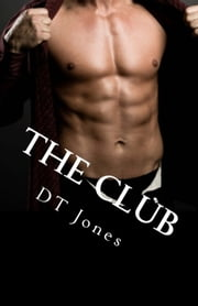 The Club ebook by DT Jones