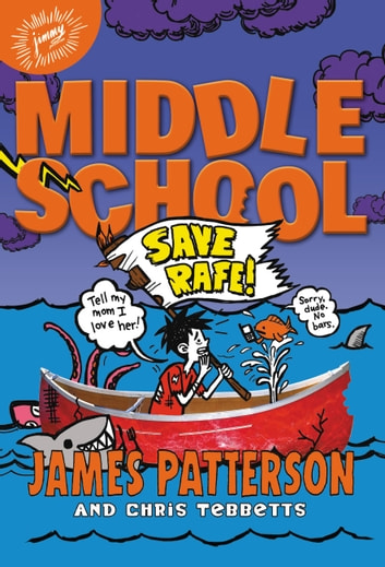 Middle School: Save Rafe! ebook by James Patterson,Chris Tebbetts
