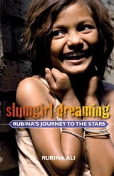Slumgirl Dreaming - Rubina's Journey to the Stars ebook by Rubina Ali,Anne Berthod,Divya Dugar