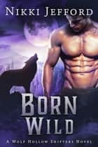 Born Wild ebook by Nikki Jefford