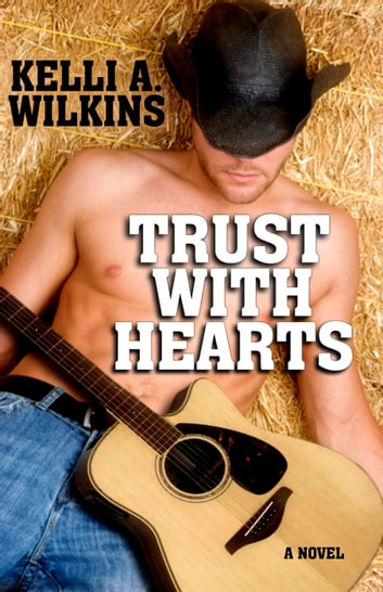 Trust with Hearts ebook by Kelli A. Wilkins