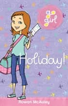 Go Girl: Holiday ebook by McAuley, Rowan