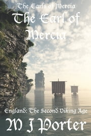 The Earl of Mercia ebook by M J Porter
