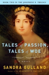 Tales of Passion, Tales of Woe ebook by Sandra Gulland