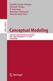 Conceptual Modeling - 35th International Conference, ER 2016, Gifu, Japan, November 14-17, 2016, Proceedings ebook by