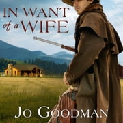 In Want of a Wife audiobook by Jo Goodman