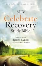 NIV, Celebrate Recovery Study Bible, eBook ebook by