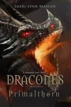 Dracones Primalthorn - Prequel ebook by Sheri-Lynn marean