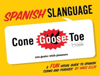 Spanish Slanguage - A FUN Visual Guide to Spanish ebook by Michael Ellis