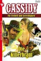 Cassidy 24 - Erotik Western - Die Killerbraut ebook by Nolan F. Ross