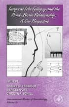 Temporal Lobe Epilepsy and the Mind-Brain Relationship: A New Perspective ebook by Shirley Ferguson