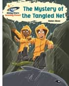 Reading Planet - The Mystery of the Tangled Net - White: Galaxy ebook by Helen Moss