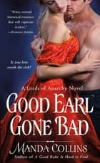 Good Earl Gone Bad - A Lords of Anarchy Novel ebook by