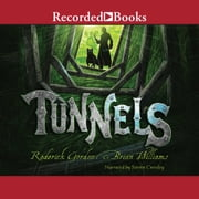 Tunnels audiobook by Roderick Gordon, Brian Williams