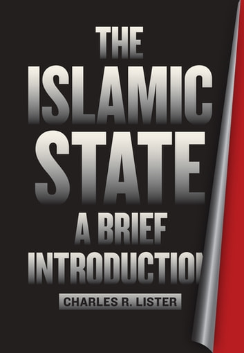 The Islamic State - A Brief Introduction ebook by Charles R. Lister