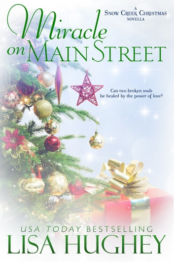 Miracle on Main Street - A Snow Creek Christmas Novella ebook by Lisa Hughey