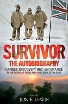 Survivor: The Autobiography ebook by Jon E. Lewis