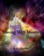 Dancing With Monsters ebook by M.M. Gavillet