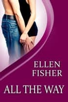 All the Way ebook by Ellen Fisher