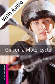 Girl on a Motorcycle - With Audio ebook by John Escott