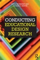 Conducting Educational Design Research ebook by Susan McKenney,Thomas C Reeves
