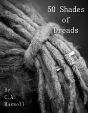 50 Shades of Dreads ebook by Carrie Ann Maxwell