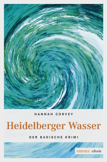 Heidelberger Wasser ebook by Hannah Corvey