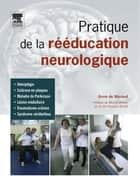 Pratique de la rééducation neurologique ebook by Anne de Morand