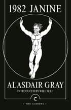 1982, Janine eBook by Alasdair Gray