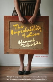 The Improbability of Love - A novel ebook by Hannah Rothschild