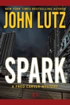 Spark ebook by John Lutz
