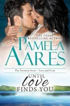 Until Love Finds You ebook by Pamela Aares
