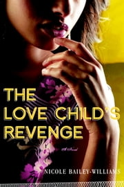 The Love Child's Revenge ebook by Nicole Bailey Williams