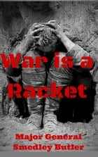 War Is A Racket! - And Other Essential Reading ebook by Osie Turner, Smedley Butler, Mark Twain