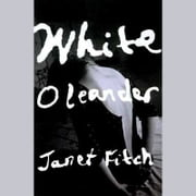White Oleander audiobook by Janet Fitch