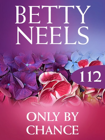 Only by Chance (Mills & Boon M&B) (Betty Neels Collection, Book 112) ebook by Betty Neels