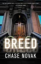 Breed - A Novel ebook by Chase Novak