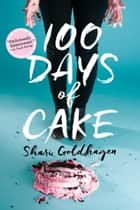 100 Days of Cake ebook by Shari Goldhagen