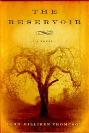 The Reservoir ebook by John Milliken Thompson
