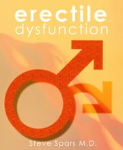 Erectile Dysfunction-It's time to be hard ebook by Steve Spars