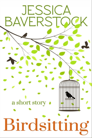 Birdsitting - A Short Story ebook by Jessica Baverstock